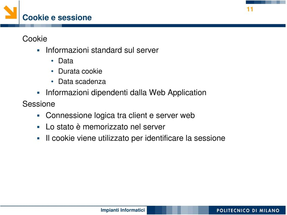 Application Sessione Connessione logica tra client e server web Lo