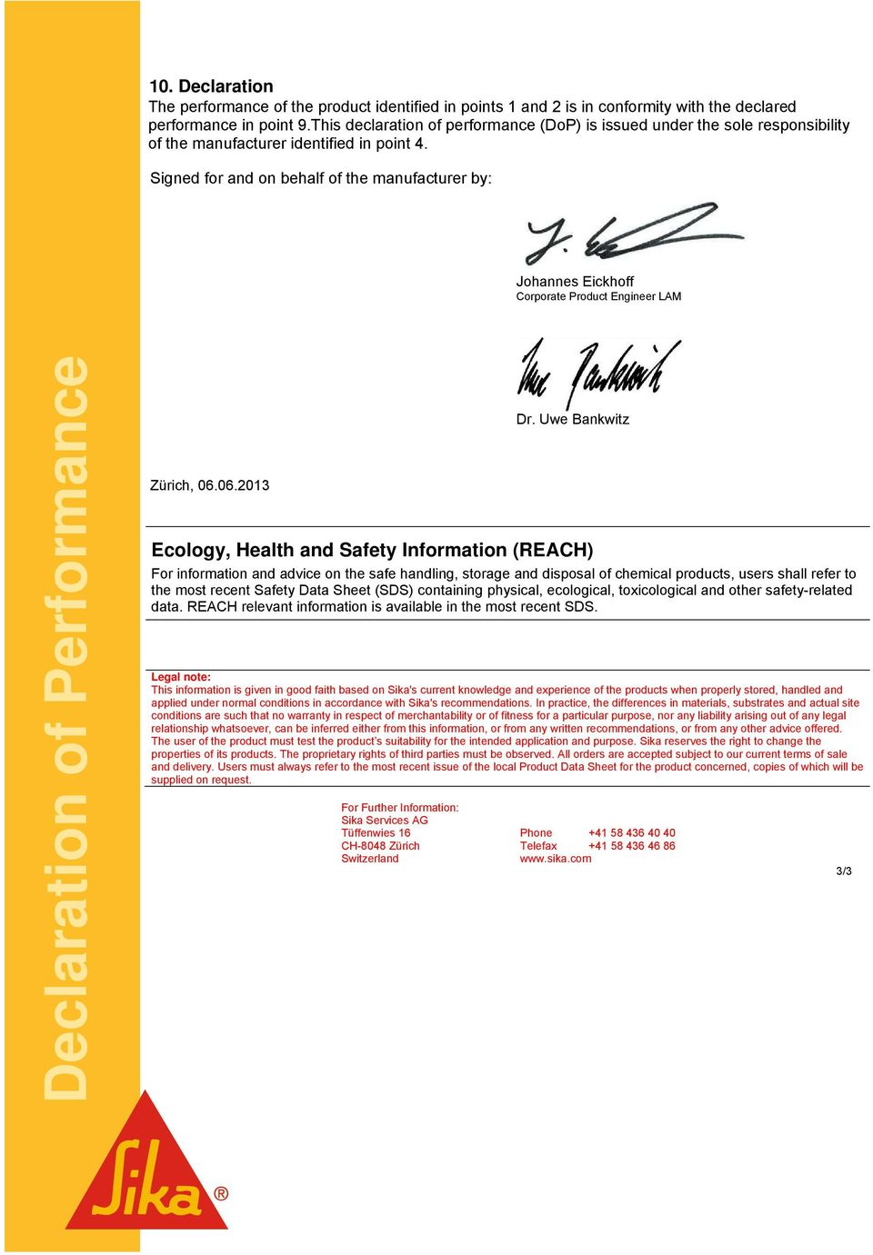 Signed for and on behalf of the manufacturer by: Johannes Eickhoff Corporate Product Engineer LAM Zürich, 06.06.2013 Dr.