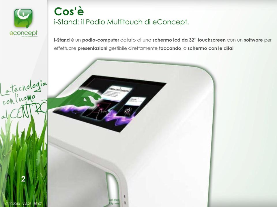 da 32 touchscreen con un software per effettuare