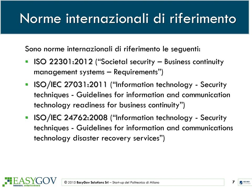 techniques - Guidelines for information and communication technology readiness for business continuity ) ISO/IEC 24762:2008