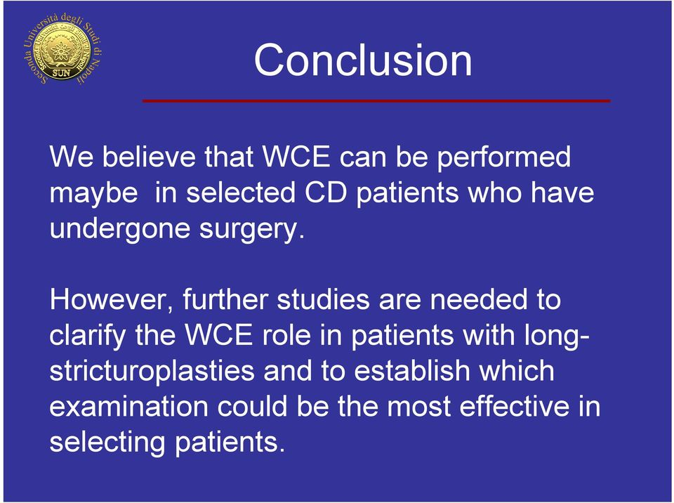 However, further studies are needed to clarify the WCE role in patients