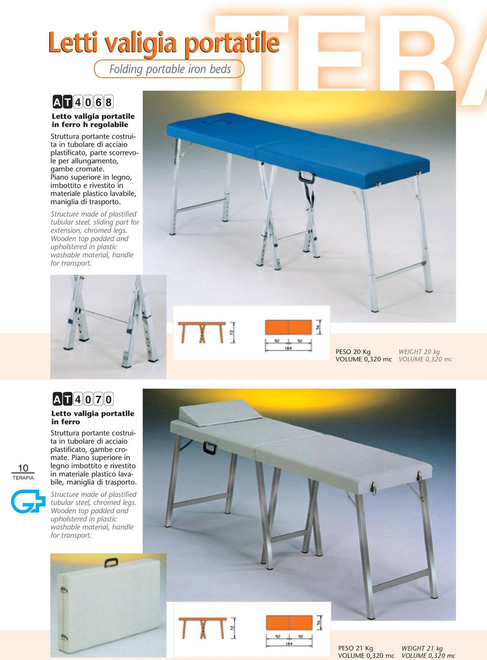 Structure made of plastified tubular steel, sliding part for extension, chromed legs. Wooden top padded and upholstered in plastic washable material, handle for transport.