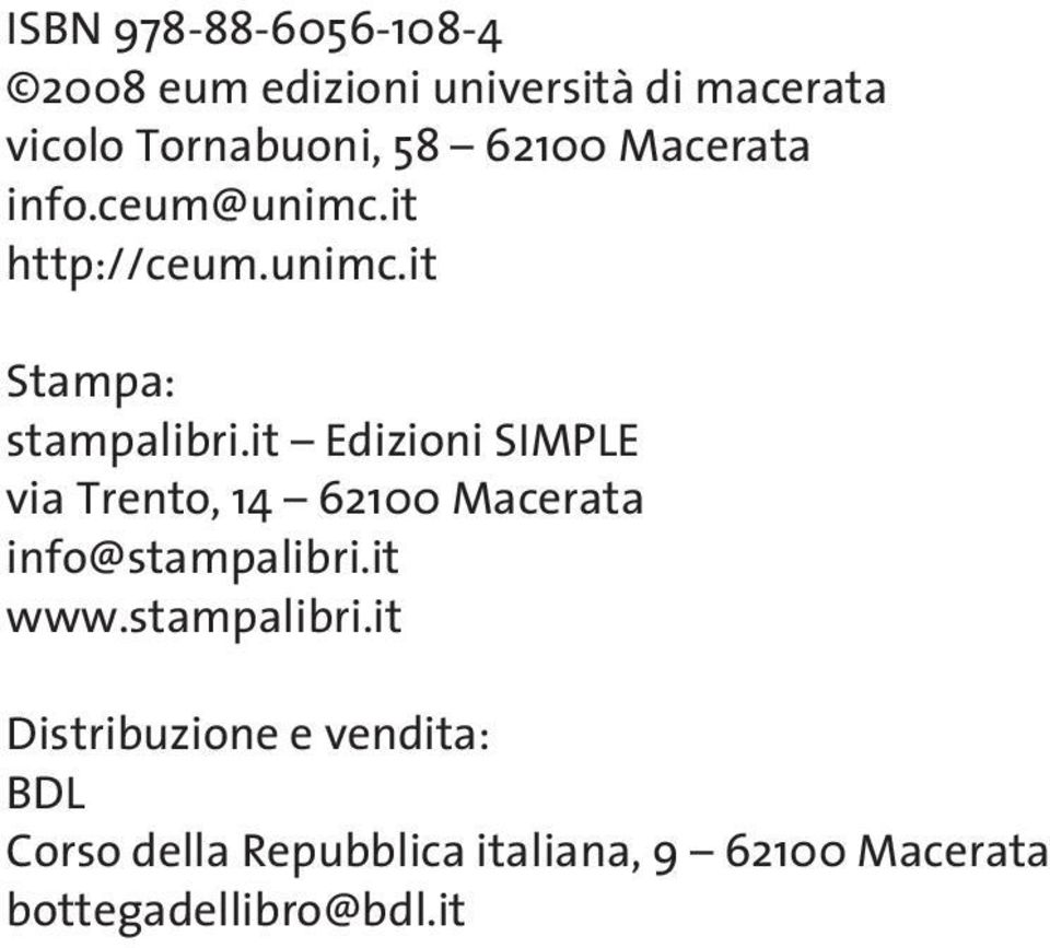 it Edizioni SIMPLE via Trento, 14 62100 Macerata info@stampalibri.