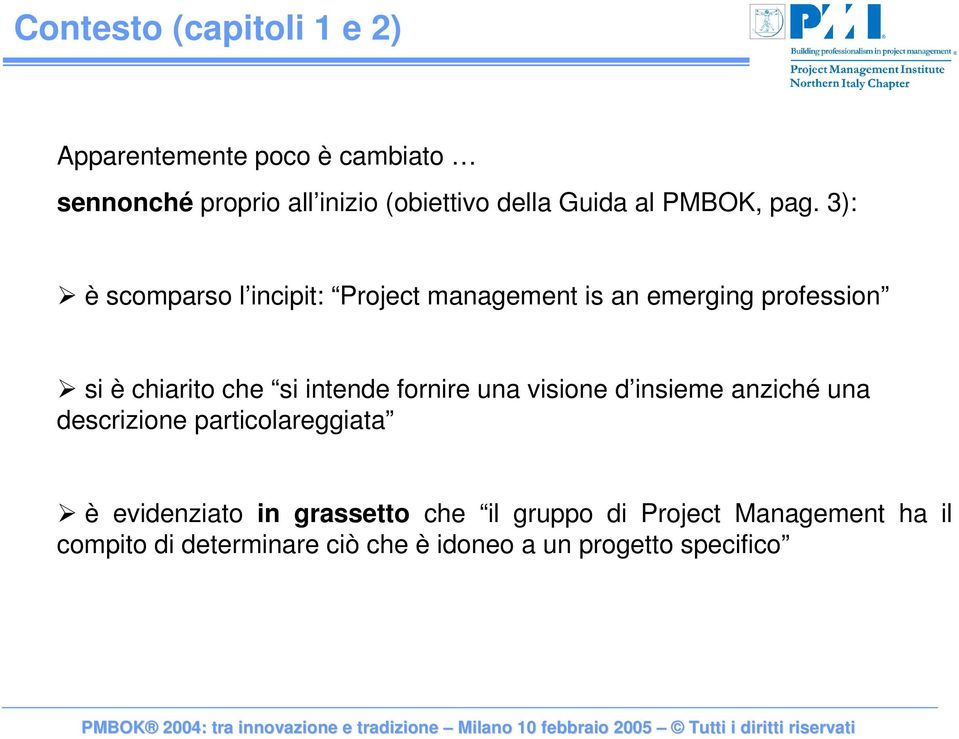 3): è scomparso l incipit: Project management is an emerging profession si è chiarito che si intende