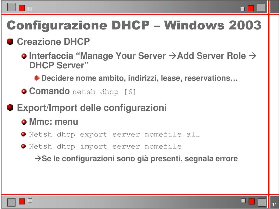 Export/Import delle configurazioni Mmc: menu Netsh dhcp export server nomefile all