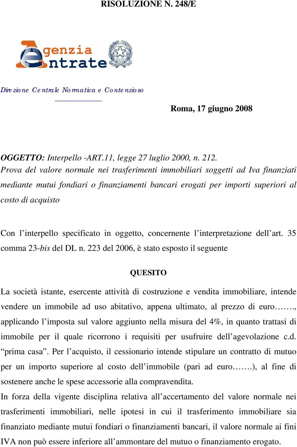 specificato in oggetto, concernente l interpretazione dell art. 35 comma 23-bis del DL n.