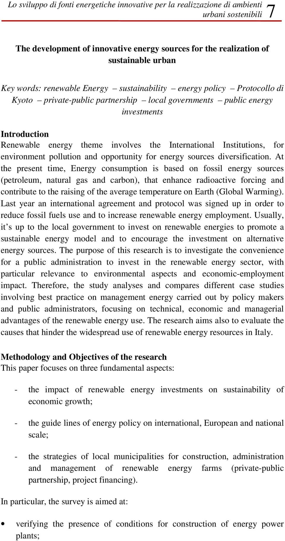 Institutions, for environment pollution and opportunity for energy sources diversification.