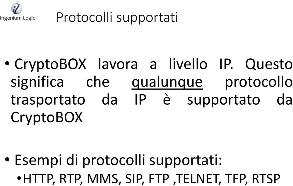 da IP è supportato da CryptoBOX Esempi di protocolli