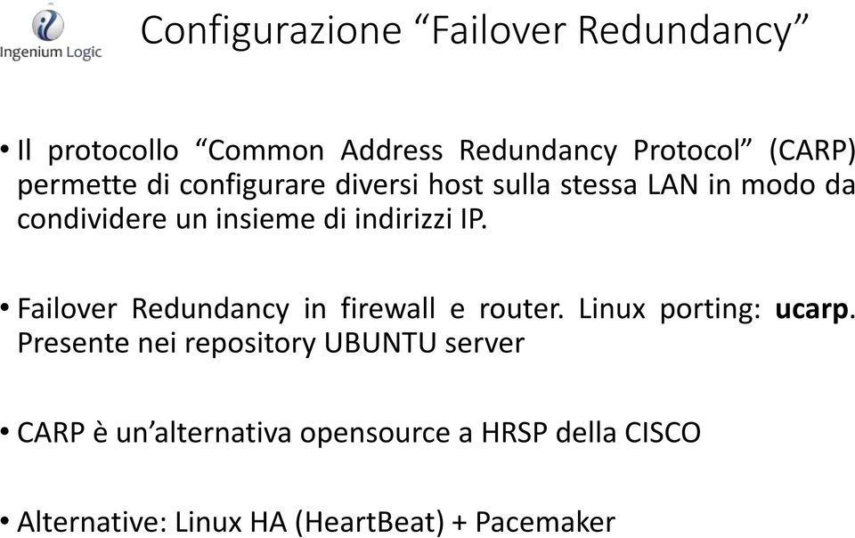 indirizzi IP. Failover Redundancy in firewall e router. Linux porting: ucarp.