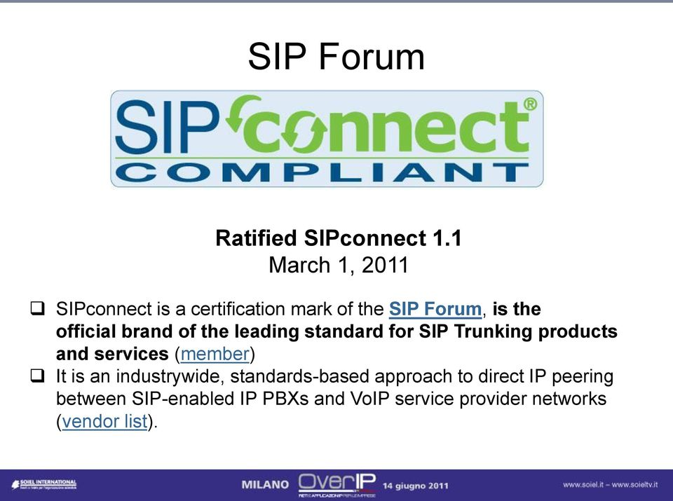 brand of the leading standard for SIP Trunking products and services (member) It is