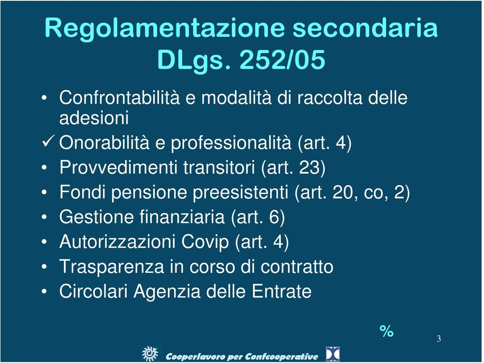 professionalità (art. 4) Provvedimenti transitori (art.