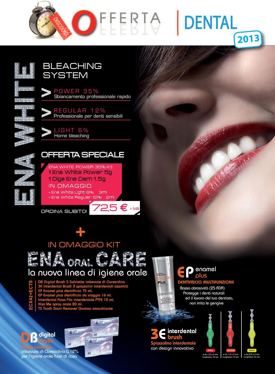 + 72,5 + iva in OmaggiO Kit la nuova linea di igiene orale ECX42+ECTS DB Digital Brush 5 Salviette imbevute di Clorexidina 3E Interdental Brush 3 spazzolini interdentali assortiti EP Enamel plus