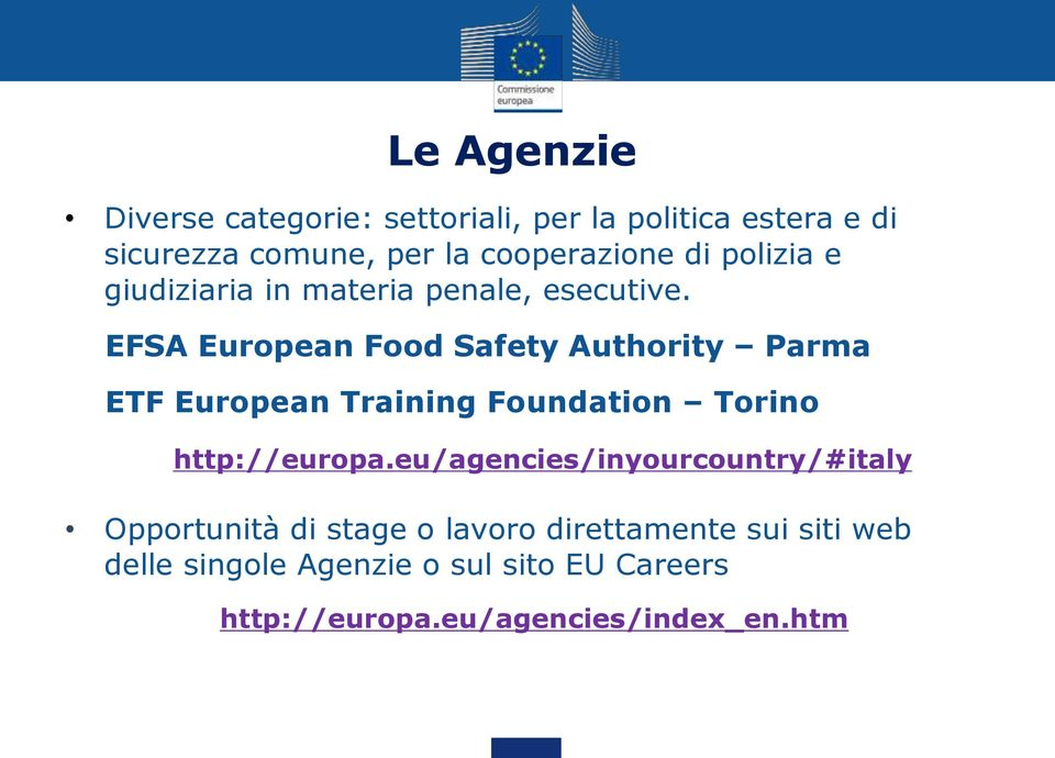 EFSA European Food Safety Authority Parma ETF European Training Foundation Torino http://europa.