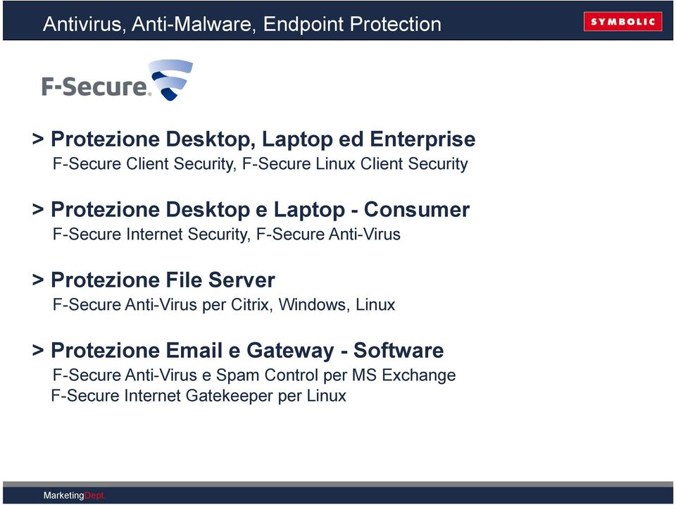 Security, F-Secure Anti-Virus > Protezione File Server F-Secure Anti-Virus per Citrix, Windows, Linux >