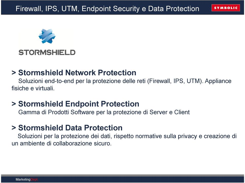 > Stormshield Endpoint Protection Gamma di Prodotti Software per la protezione di Server e Client >