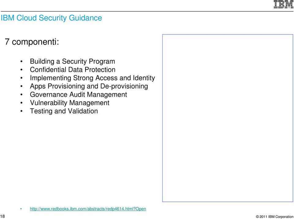 De-provisioning Governance Audit Management Vulnerability Management Testing and