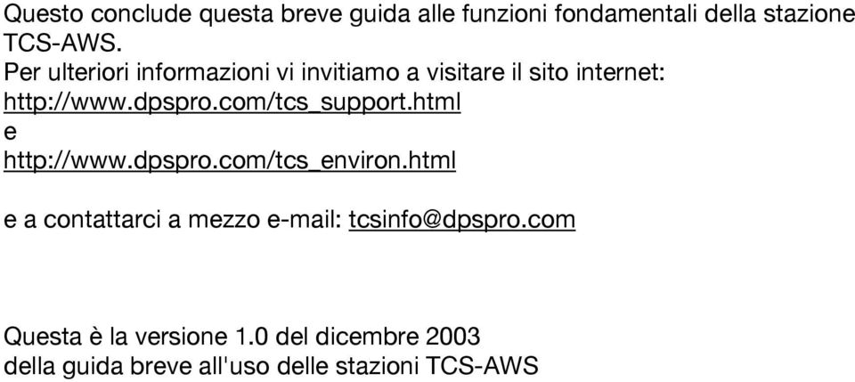 com/tcs_support.html e http://www.dpspro.com/tcs_environ.