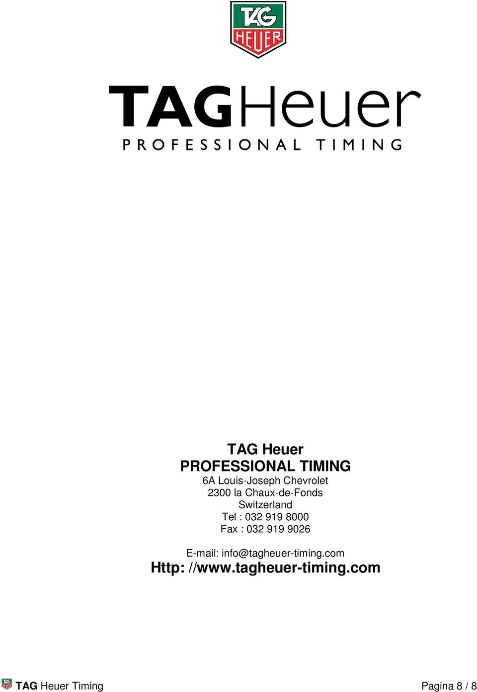Fax : 032 919 9026 E-mail: info@tagheuer-timing.