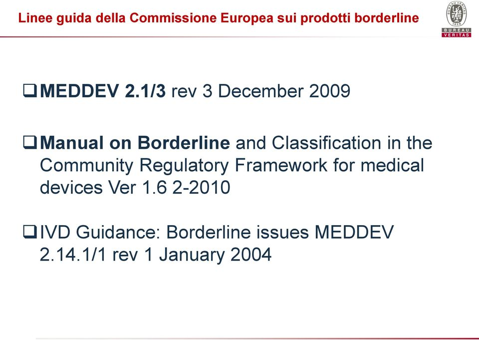 the Community Regulatory Framework for medical devices Ver 1.