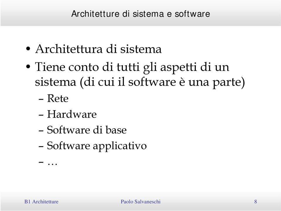 una parte) Rete Hardware Software di base Software applicativo B1
