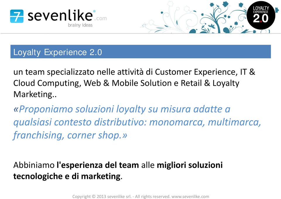 Mobile Solution e Retail & Loyalty Marketing.