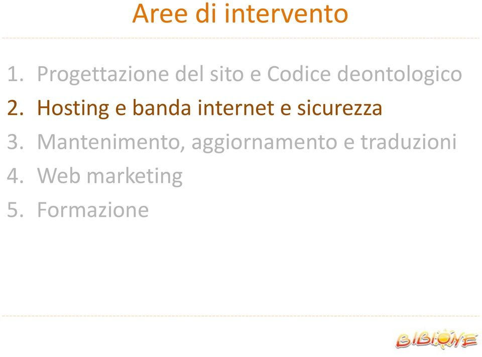 2. Hosting e banda internet e sicurezza 3.