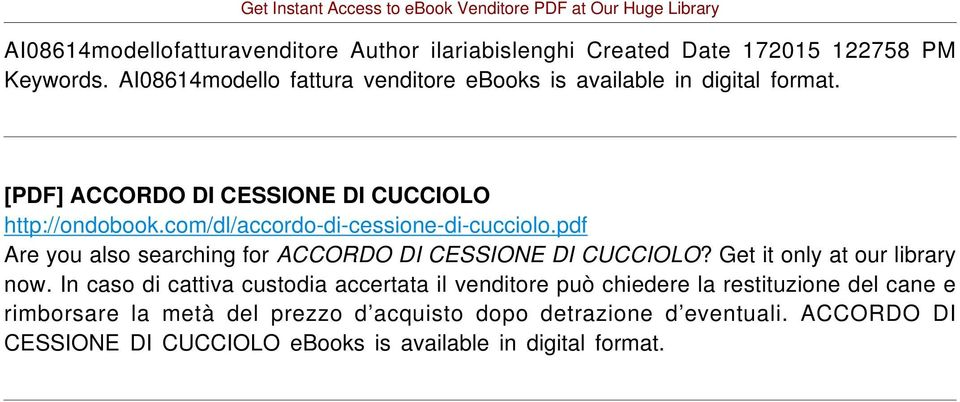 com/dl/accordo-di-cessione-di-cucciolo.pdf Are you also searching for ACCORDO DI CESSIONE DI CUCCIOLO? Get it only at our library now.