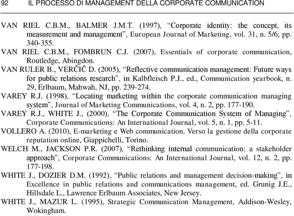 (2005), Reflective communication management: Future ways for public relations research, in Kalbfleisch P.J.