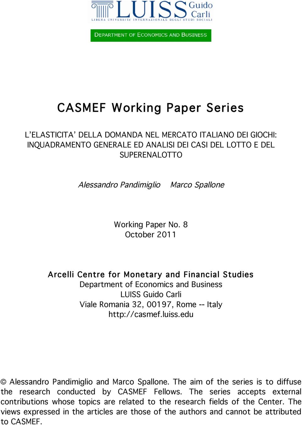 8 October 2011 Arcelli Centre for Monetary and Financial Studies Department of Economics and Business LUISS Guido Carli Viale Romania 32, 00197, Rome -- Italy http://casmef.luiss.