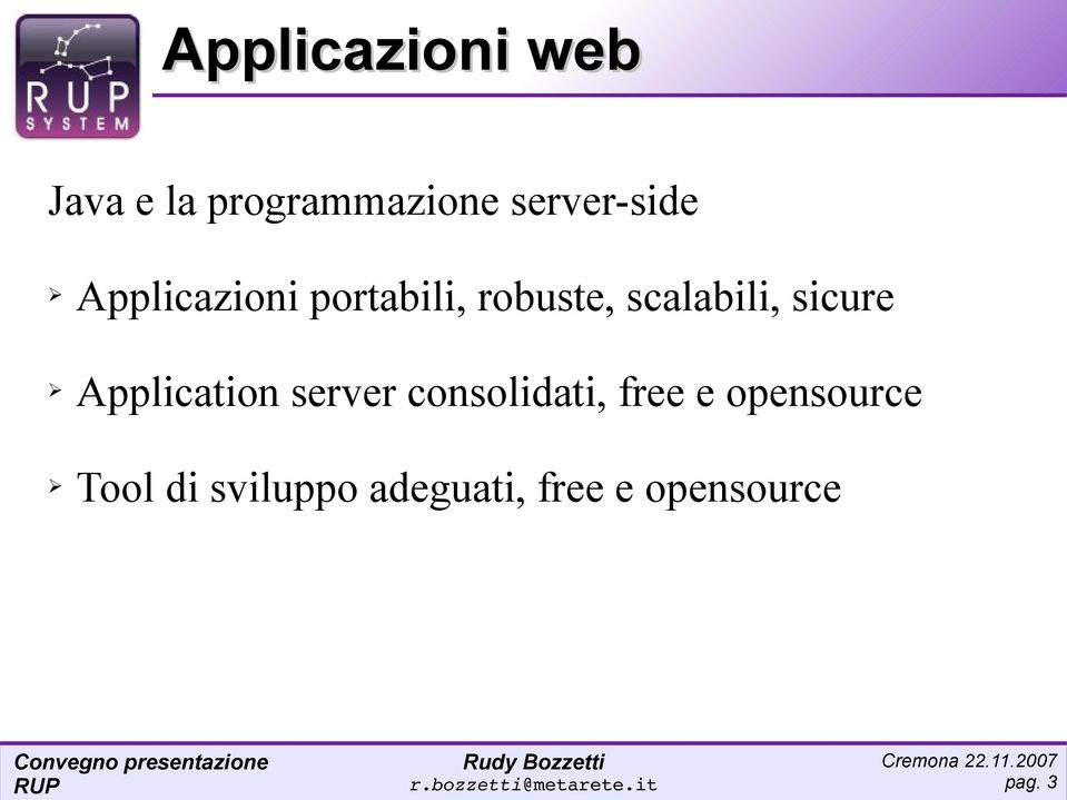 scalabili, sicure Application server consolidati,