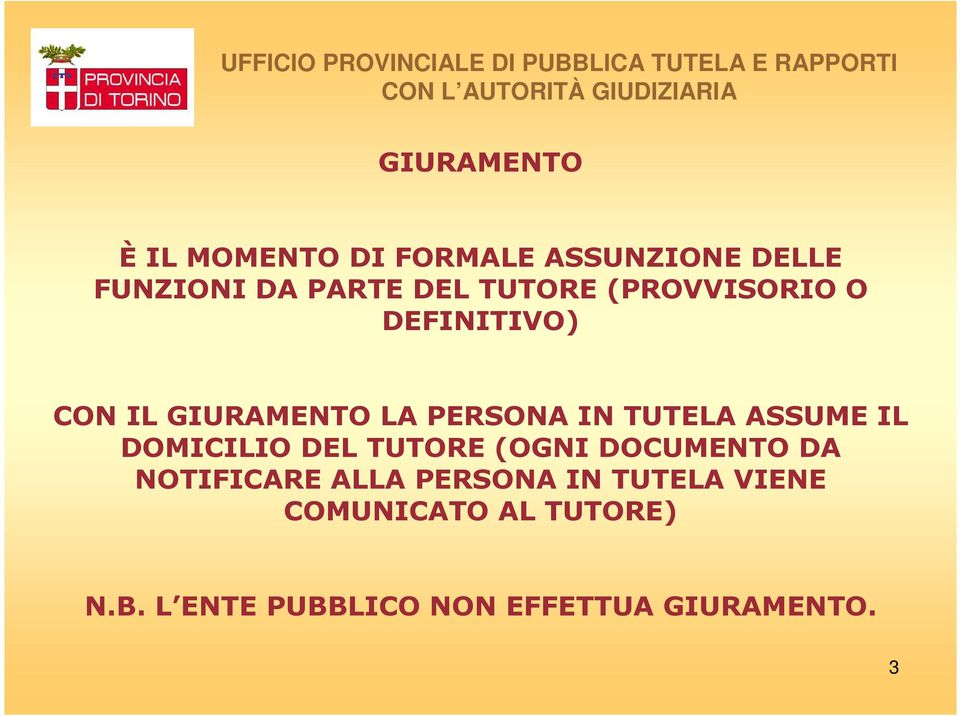 ASSUME IL DOMICILIO DEL TUTORE (OGNI DOCUMENTO DA NOTIFICARE ALLA PERSONA IN