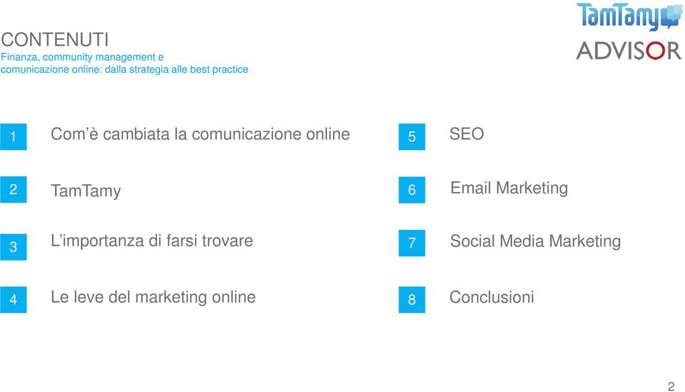 5 SEO 2 TamTamy 6 Email Marketing 3 L importanza di farsi trovare 7