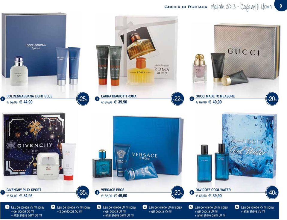 toilette 75 ml spray Eau de toilette 50 ml spray Eau de toilette 50 ml spray 5 Eau de toilette 50 ml spray 6 Eau de toilette 75 ml spray + gel doccia 50 ml +