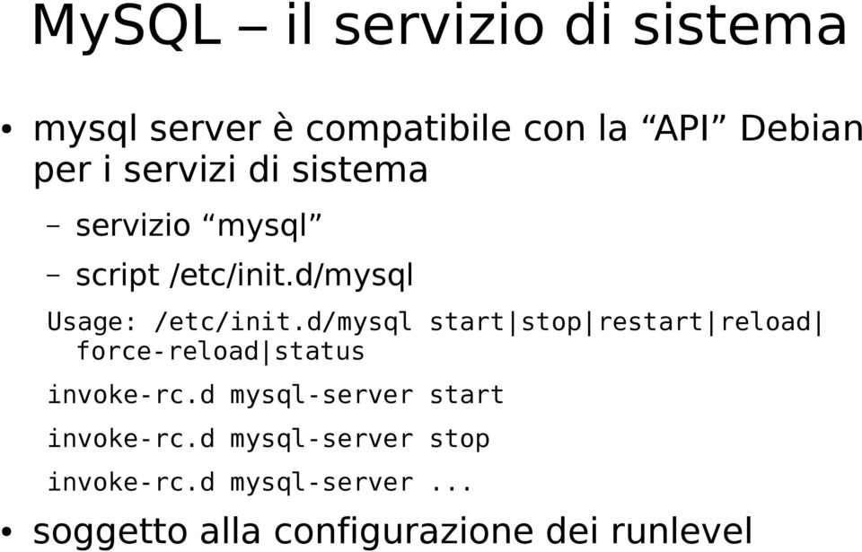 d/mysql start stop restart reload force-reload status invoke-rc.