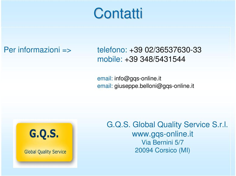 it email: giuseppe.belloni@gqs-online.it G.Q.S.