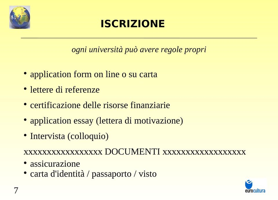 application essay (lettera di motivazione) Intervista (colloquio)