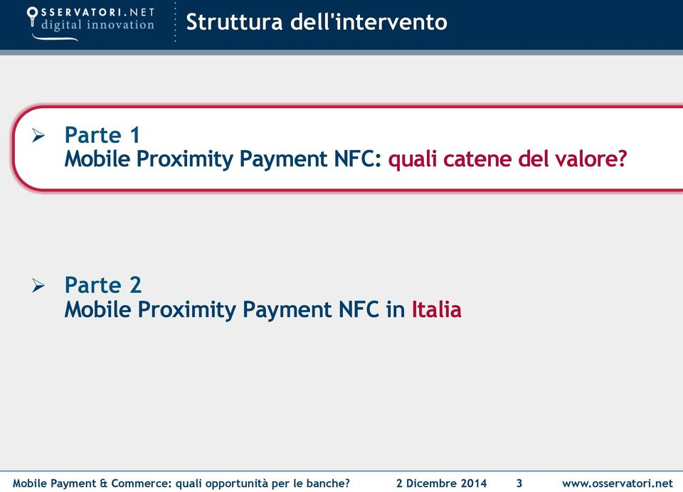 Ø Parte 2 Mobile Proximity Payment NFC in Italia