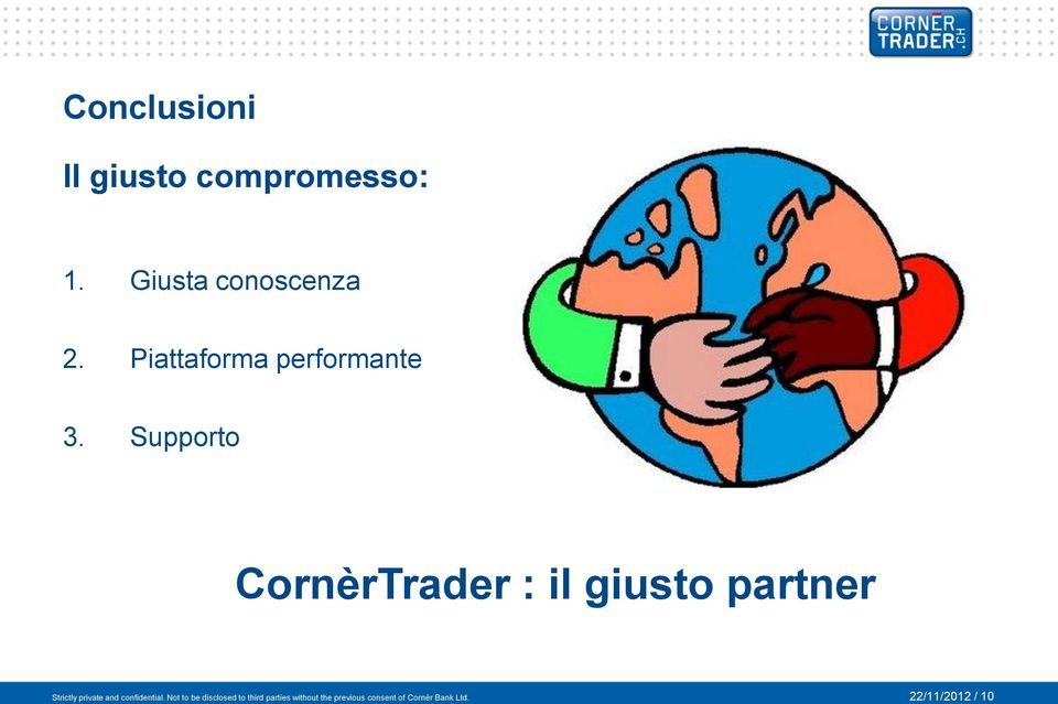 Supporto CornèrTrader : il giusto partner Strictly private and