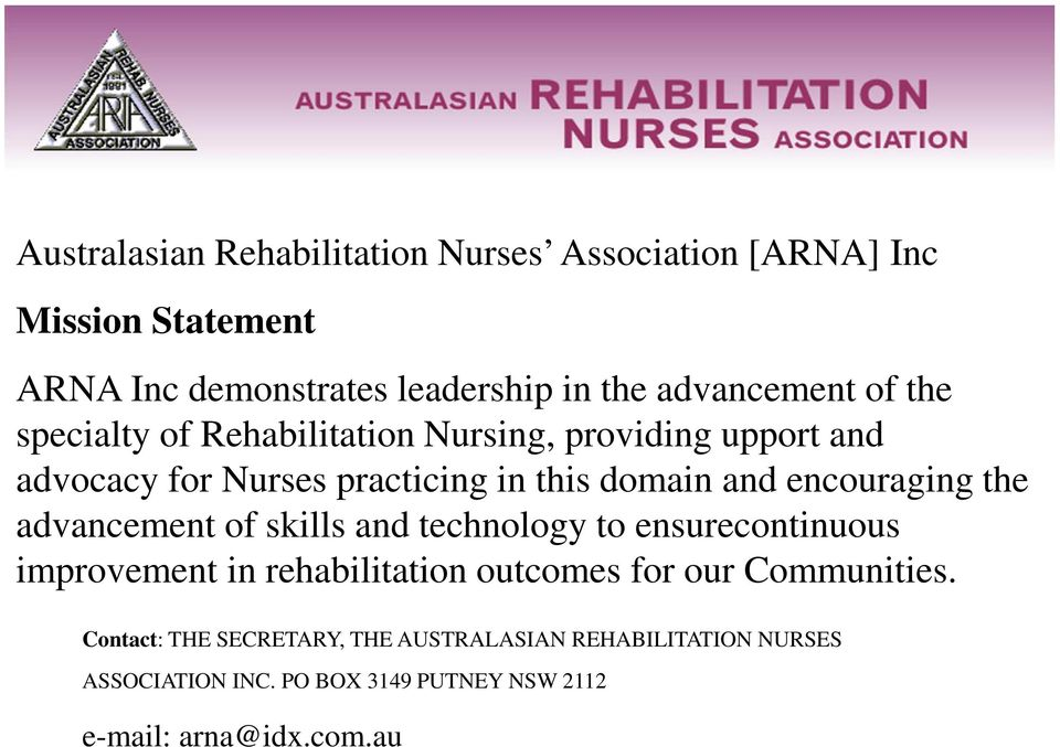 encouraging the advancement of skills and technology to ensurecontinuous improvement in rehabilitation outcomes for our