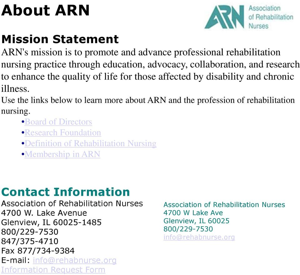 Board of Directors Research Foundation Definition of Rehabilitation Nursing Membership in ARN Contact Information Association of Rehabilitation Nurses 4700 W.