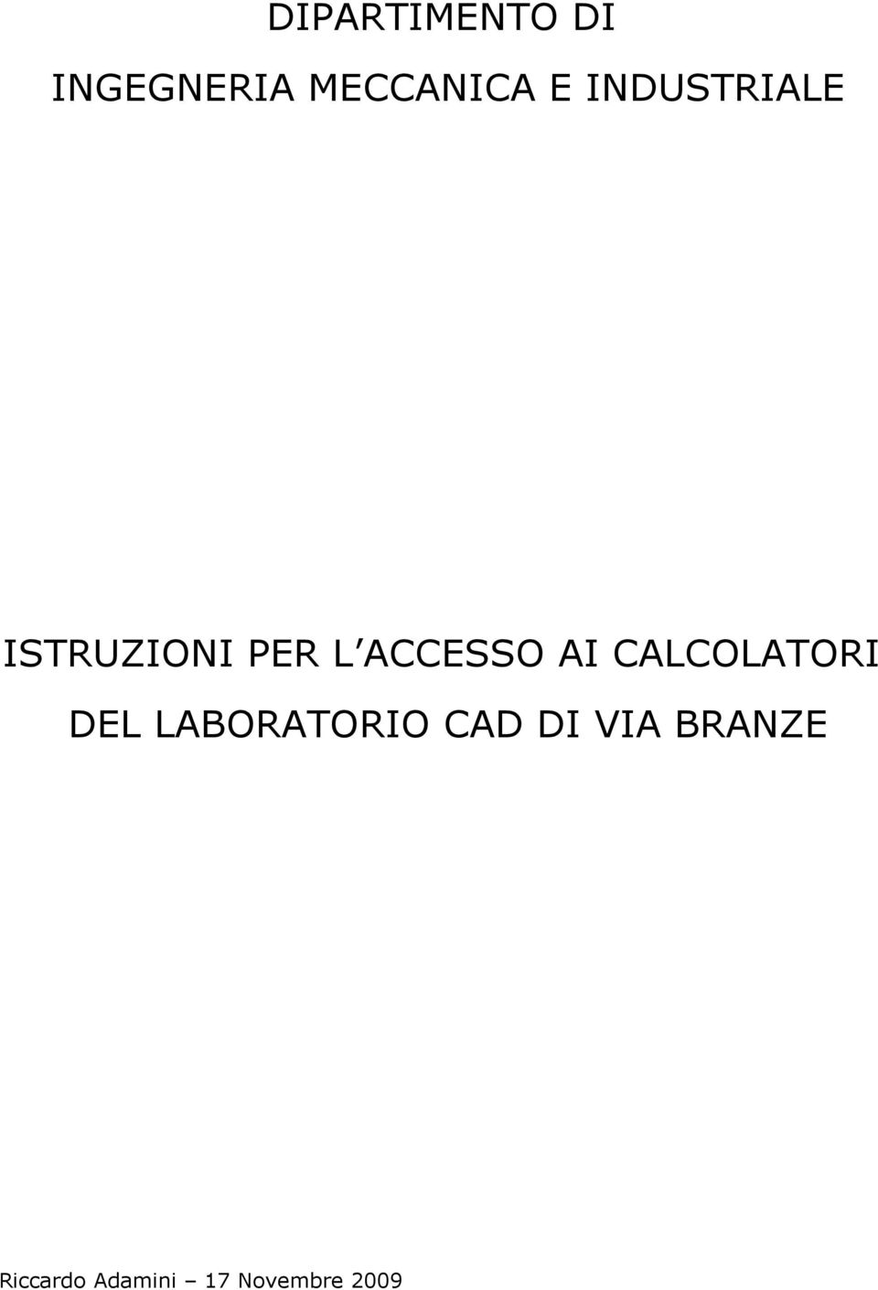 CALCOLATORI DEL LABORATORIO CAD DI VIA