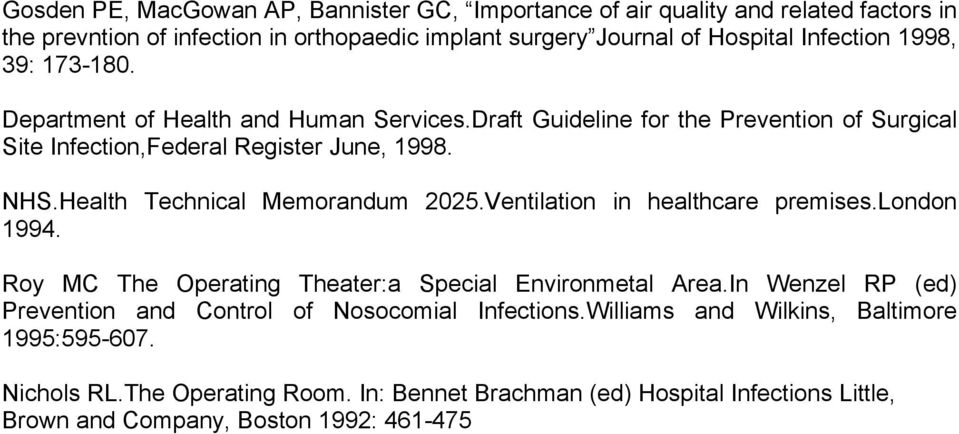 Health Technical Memorandum 2025.Ventilation in healthcare premises.london 1994. Roy MC The Operating Theater:a Special Environmetal Area.