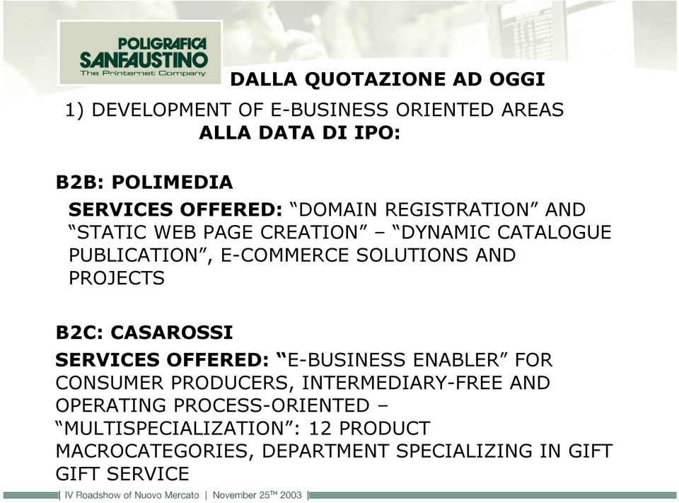 PROJECTS B2C: CASAROSSI SERVICES OFFERED: E-BUSINESS ENABLER FOR CONSUMER PRODUCERS, INTERMEDIARY-FREE AND