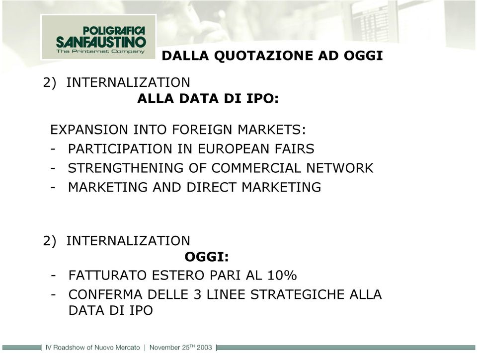 COMMERCIAL NETWORK - MARKETING AND DIRECT MARKETING 2) INTERNALIZATION OGGI: