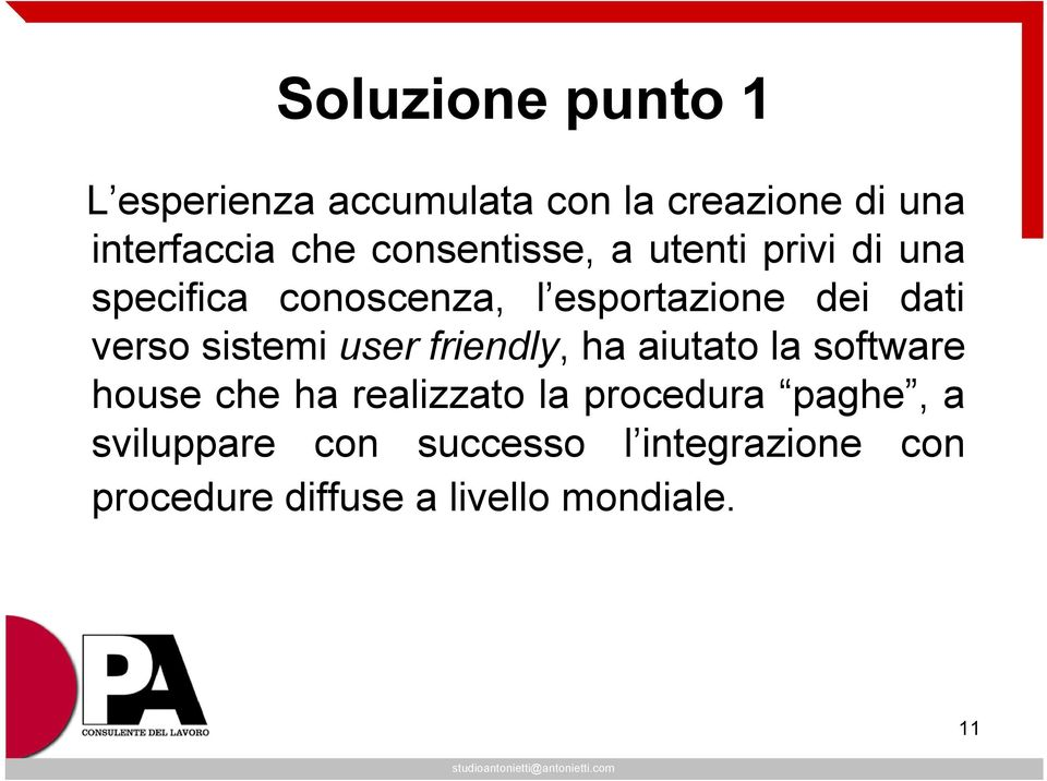 verso sistemi user friendly, ha aiutato la software house che ha realizzato la