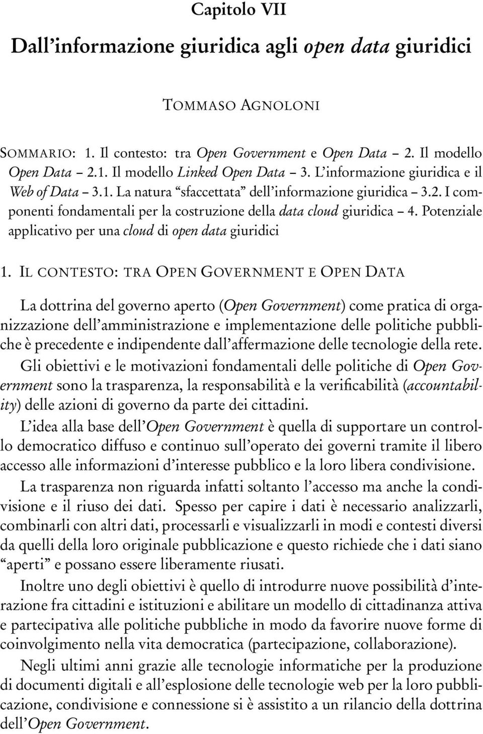 Potenziale applicativo per una cloud di open data giuridici 1.