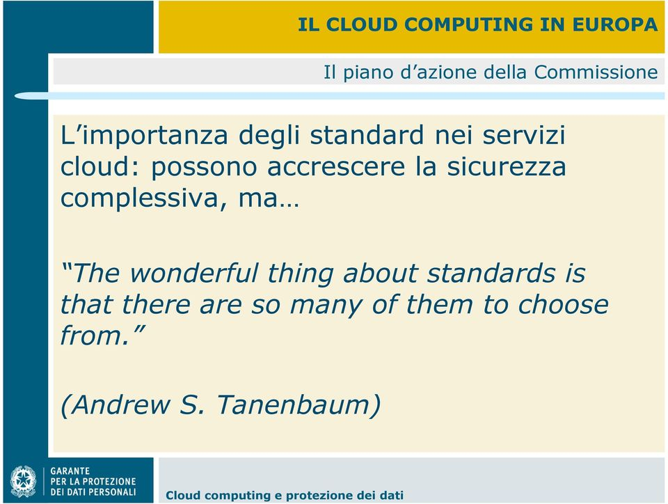 sicurezza complessiva, ma The wonderful thing about standards is