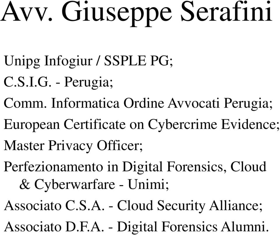Master Privacy Officer; Perfezionamento in Digital Forensics, Cloud & Cyberwarfare -