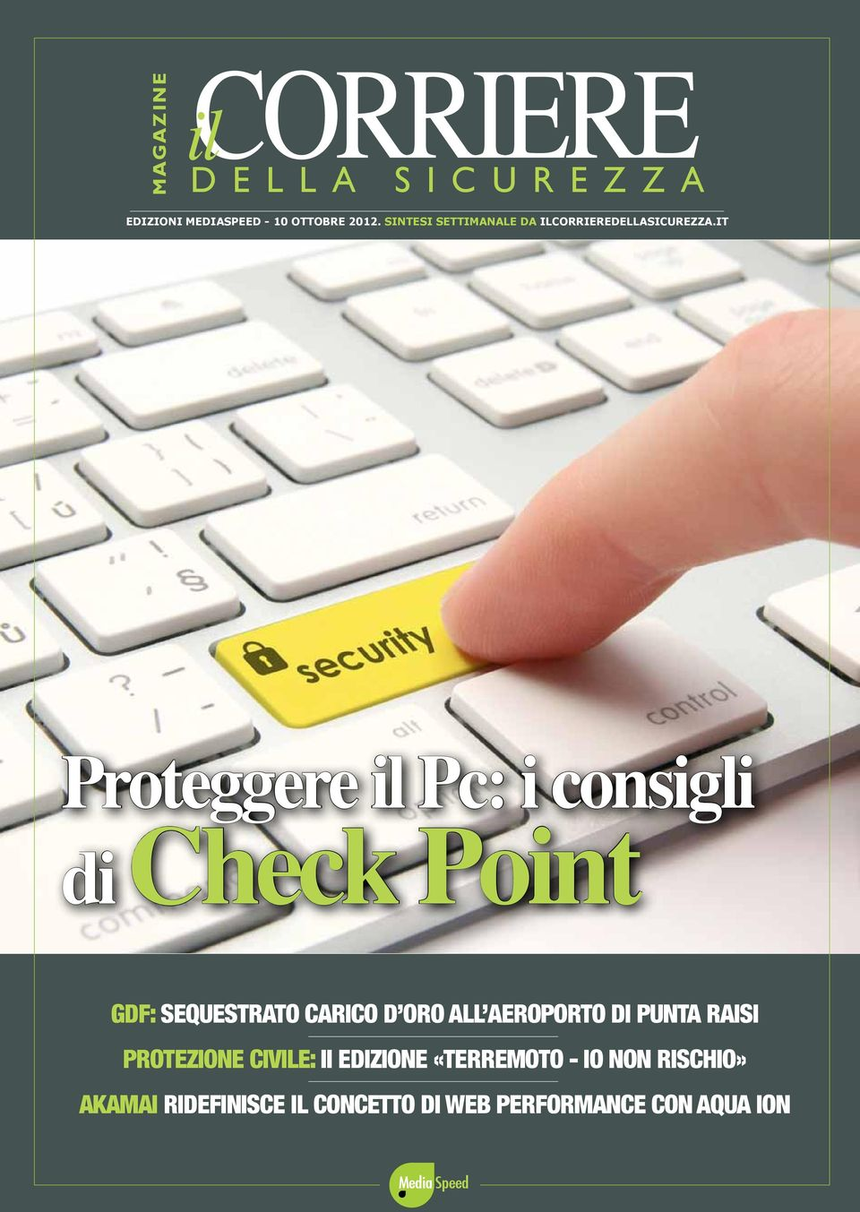IT Proteggere il Pc: i consigli di Check Point GDF: Sequestrato carico d oro all aeroporto