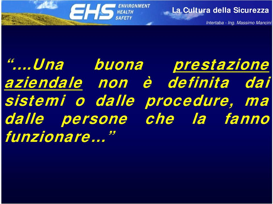 sistemi o dalle procedure, ma